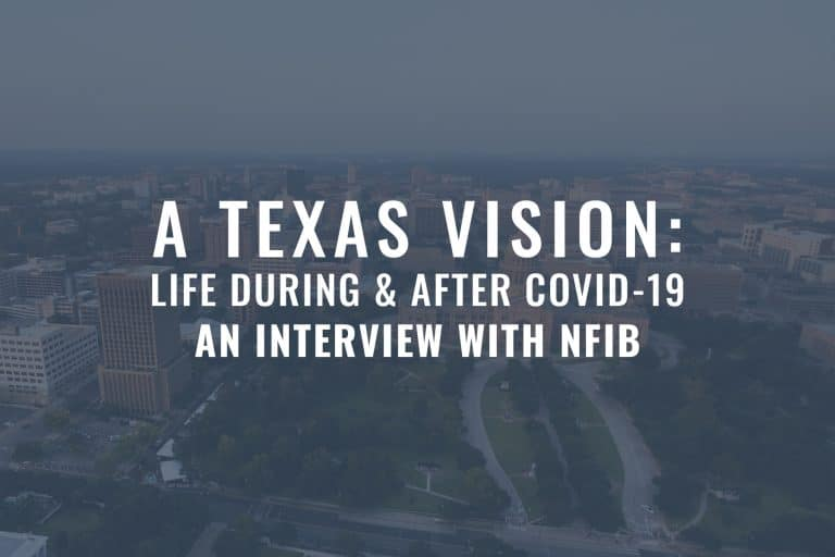 A Texas Vision: Life During & After COVID-19 - An Interview with NFIB